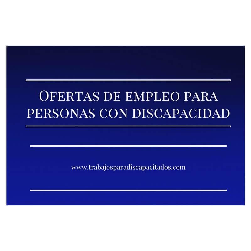 Empleo discapacidad ofertas trabajo para discapacitados for Ofertas de trabajo en gava