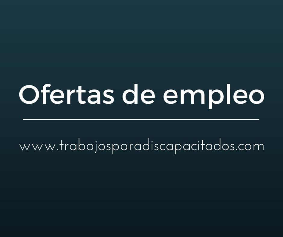 Ofertas de empleo para personas con discapacidad trabajo - Oferta de trabajo ...