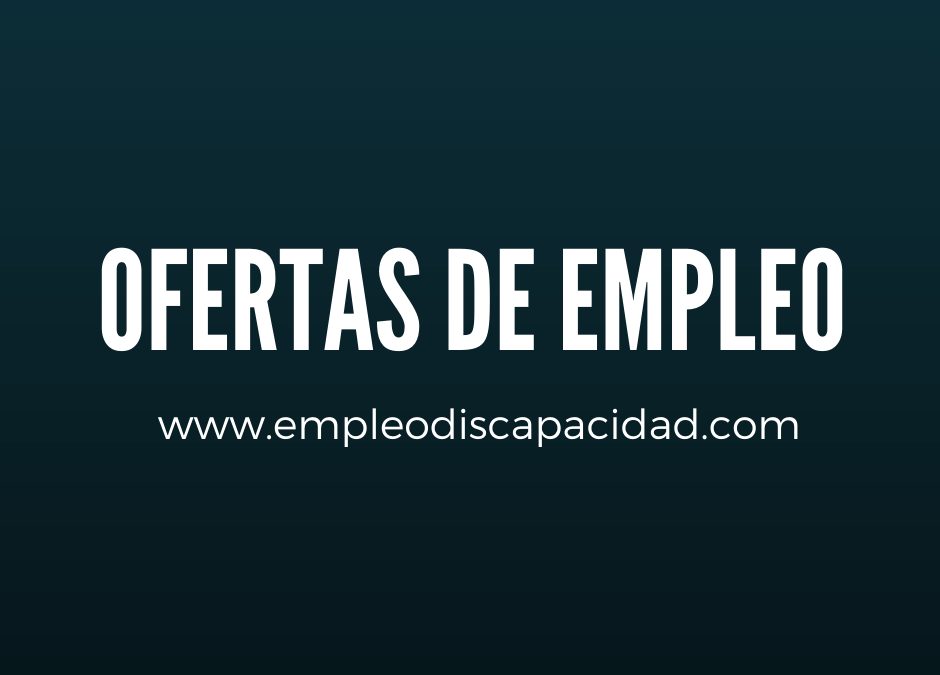 Ofertas de Empleo para trabajadores con discapacidad /